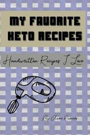 My Favorite Keto Recipes by Amber Richards