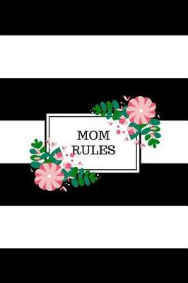 Mom Rules by Mom Notes