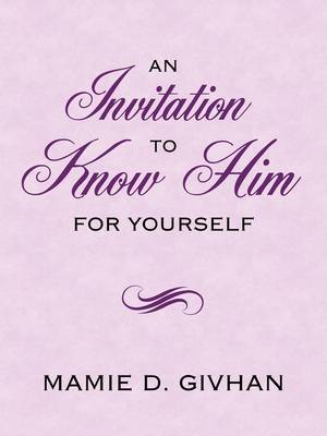 An Invitation To Know Him by Mamie D. Givhan image