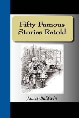 Fifty Famous Stories Retold by James Baldwin, PhD. image