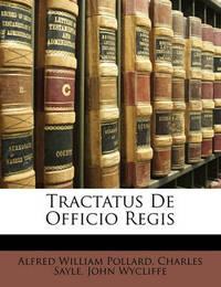 Tractatus de Officio Regis by Alfred William Pollard