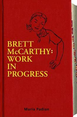 Brett McCarthy: Work in Progress by Maria Padian image