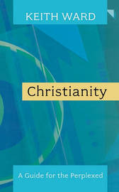 A Guide to Christianity by Keith Ward