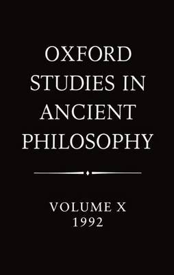 Oxford Studies in Ancient Philosophy: Volume X: 1992