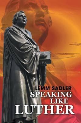 Speaking Like Luther by Lemm Sadler image