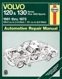 Volvo 120 & 130 Series (& P1800) (61 - 73) Up To M * by Haynes Publishing