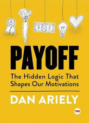 Payoff by Dan Ariely
