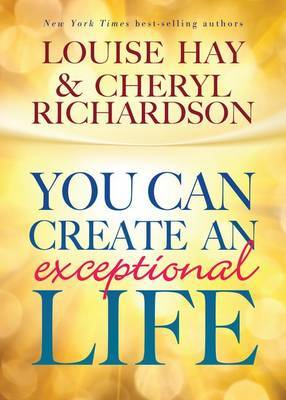 You Can Create an Exceptional Life by Louise L. Hay image