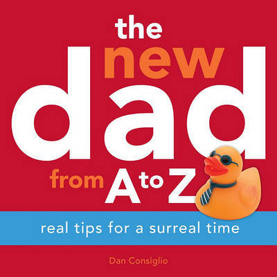 The New Dad from A to Z by Dan Consiglio image
