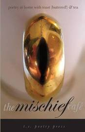 The Mischief Cafe by T S Poetry Press