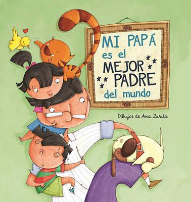 Mi Papa Es el Mejor Padre del Mundo by Ana Zurita image