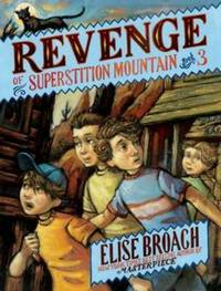 Revenge of Superstition Mountain by Elise Broach