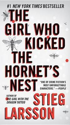 The Girl Who Kicked the Hornet's Nest (Millennium Trilogy #3) by Stieg Larsson