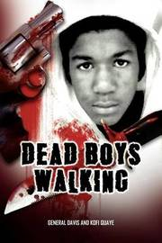Dead Boys Walking by General Davis