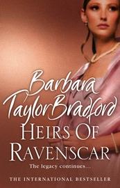 Heirs of Ravenscar by Barbara Taylor Bradford image