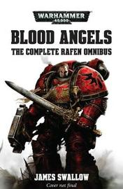 Blood Angels - The Complete Rafen Omnibus by James Swallow