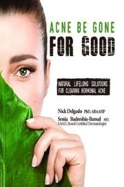 Acne Be Gone for Good by Nick Delgado Phd image