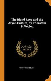 The Blond Race and the Aryan Culture, by Thorstein B. Veblen by Thorstein Veblen