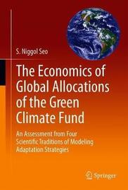 The Economics of Global Allocations of the Green Climate Fund by S. Niggol Seo