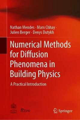 Numerical Methods for Diffusion Phenomena in Building Physics by Nathan Mendes