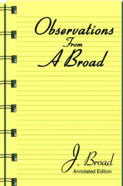 Observations from a Broad: Annotated Edition by J. Broad