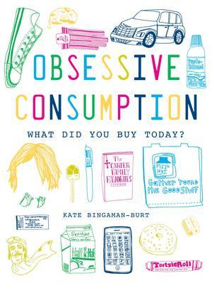 Obsessive Consumption by Kate Bingaman-Burt image