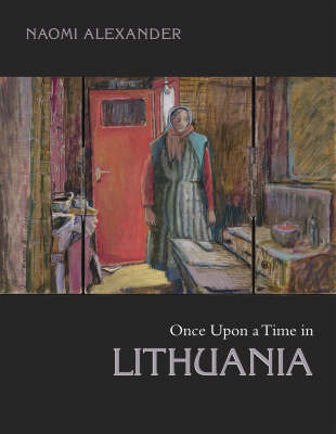 Once Upon a Time in Lithuania by Naomi Alexander