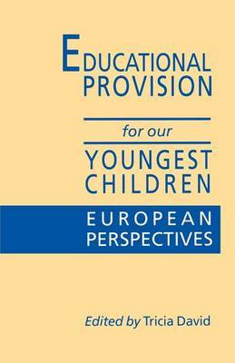 Educational Provision for Our Youngest Children