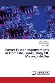 Power Factor Improvements in Domestic Loads Using PIC Microcontroller by Sharma Abhinav