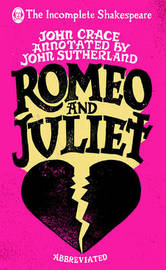 Incomplete Shakespeare: Romeo & Juliet by John Crace
