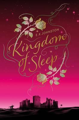 Kingdom of Sleep by E K Johnston