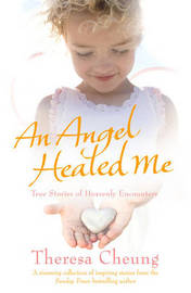 An Angel Healed Me by Theresa Cheung image