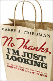 No Thanks, I'm Just Looking by Harry J. Friedman
