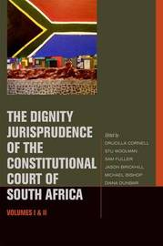 The Dignity Jurisprudence of the Constitutional Court of South Africa by Drucilla Cornell