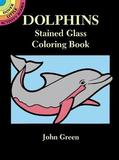 Dolphins Stained Glass Colouring Book by John Green