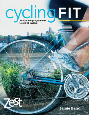 Zest: Cycling Fit by Jamie Baird
