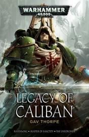 Legacy of Caliban by Gav Thorpe