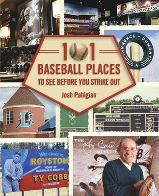 101 Baseball Places to See Before You Strike Out by Josh Pahigian image