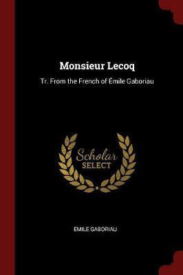Monsieur Lecoq by Emile Gaboriau