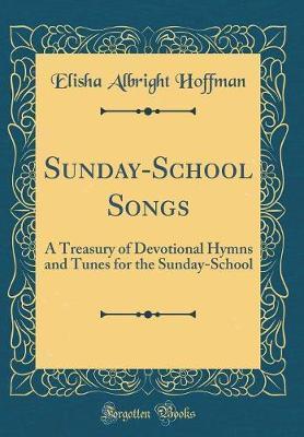 Sunday-School Songs by Elisha Albright Hoffman image