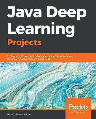 Java Deep Learning Projects by Md. Rezaul Karim