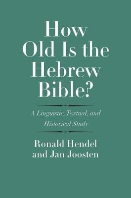 How Old Is the Hebrew Bible? by Ronald Hendel image