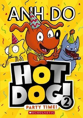 Hotdog! #2: Party Time! by Anh Do