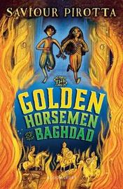 The Golden Horsemen of Baghdad by Saviour Pirotta