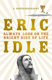Always Look on the Bright Side of Life by Eric Idle