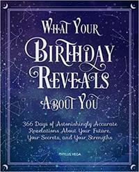 What Your Birthday Reveals About You by Phyllis Vega image