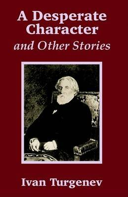 A Desperate Character and Other Stories by Ivan Sergeevich Turgenev image