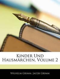 Kinder Und Hausmrchen, Volume 2 by Jacob Grimm
