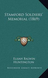 Stamford Soldiers' Memorial (1869) by Elijah Balwin Huntington