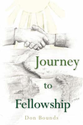 Journey To Fellowship by Don, Bounds